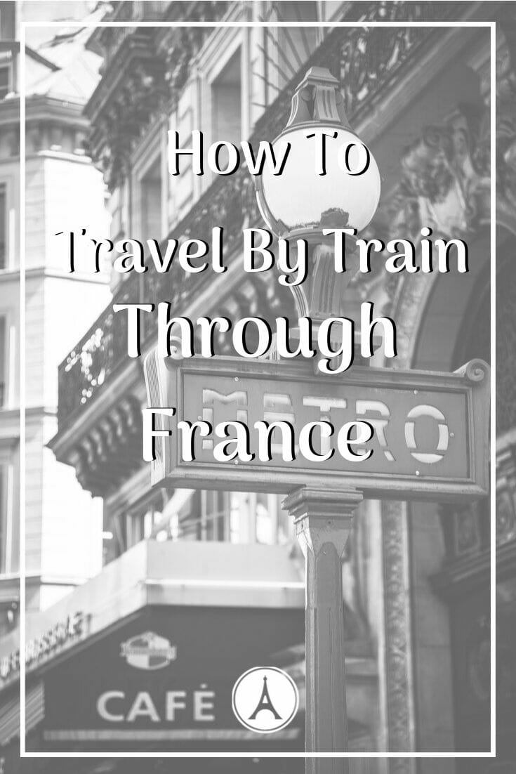 MUST READ before traveling through France. Read the tips and tricks for easy European travel. Learn how to buy your train tickets here. #europetrip #europetravel #europeitinerary #traveltips #travel #francetrip #francetravel #luxurylifestyle #luxurytravel #train #francebytrain #france #westerneurope #trainthroughfrance