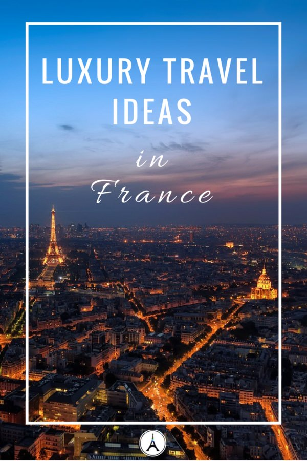 Best Luxury Vacation Ideas for France
