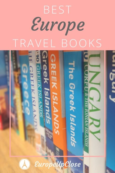 Best Europe Travel Books that let you dream of your favorite European Destination!