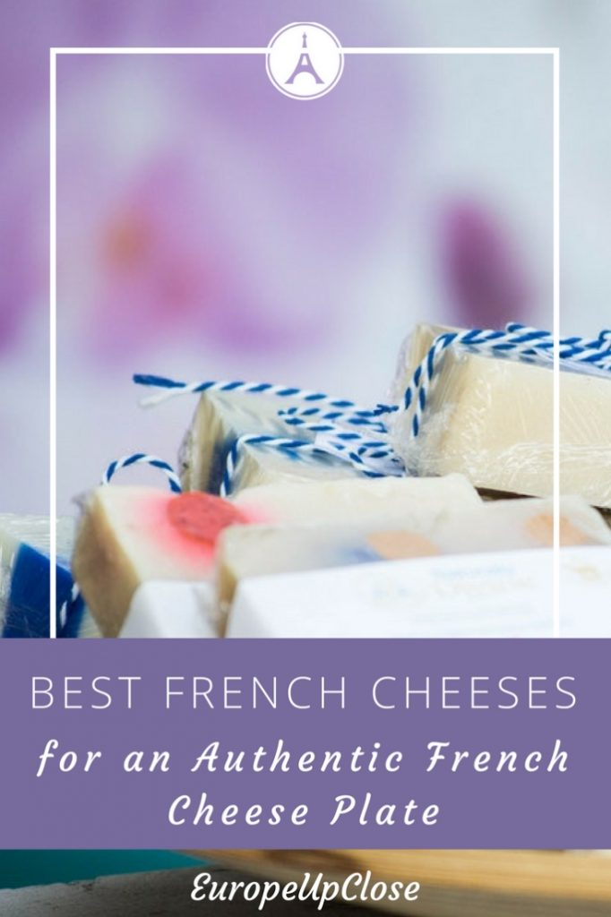 5 French Cheeses for an authentic French cheese plate - French Cheeses - French Cheese Platter