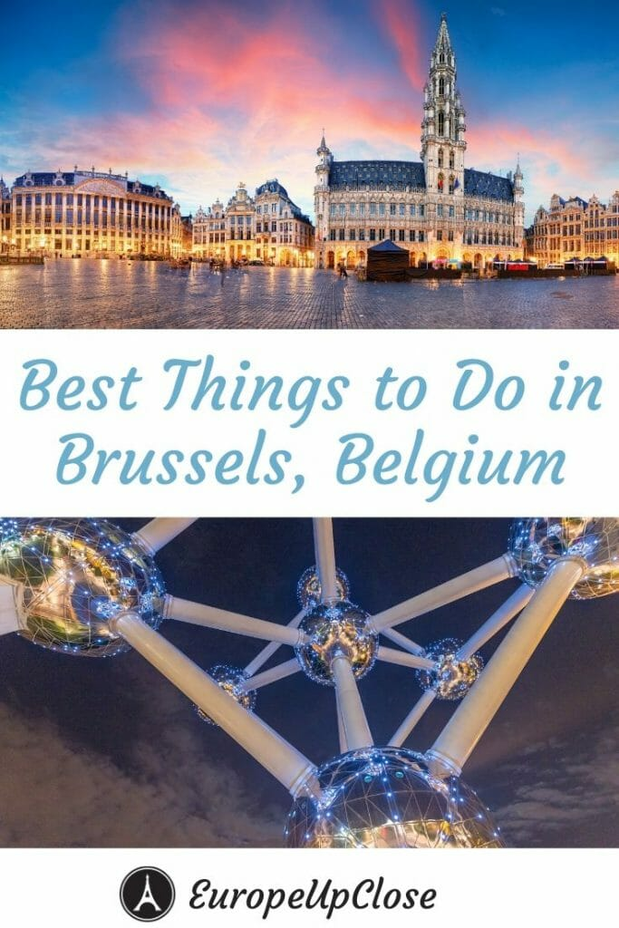 Best Things To Do in Brussels That You Should Not Miss - Brussels Things to do - Brussels Itinerary - Brussels Attractions - Things to see in Brussels - Brussels Belgium - Belgium Itinerary #Brussels #Belgium #BelgiumTravel #BelgiumTrip #BelgianChocolate #moulesfrites #belgianbeer