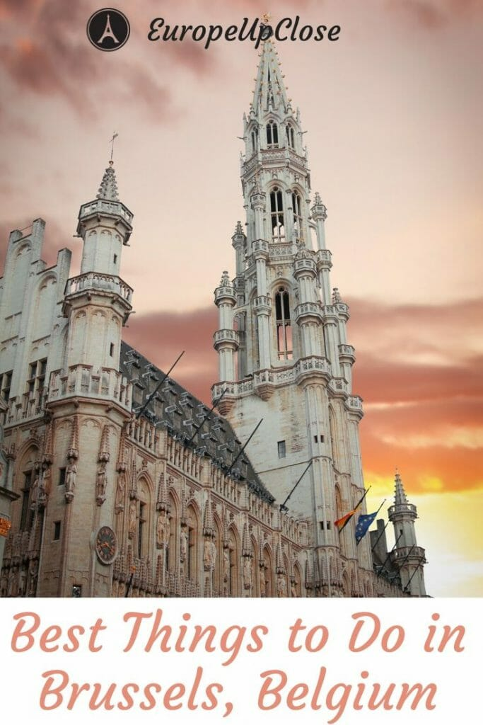 Top Things To Do in Brussels That You Should Not Miss - Brussels Things to do - Brussels Itinerary - Brussels Attractions - Things to see in Brussels - Brussels Belgium - Belgium Itinerary #Brussels #Belgium #BelgiumTravel #BelgiumTrip #BelgianChocolate #moulesfrites #belgianbeer